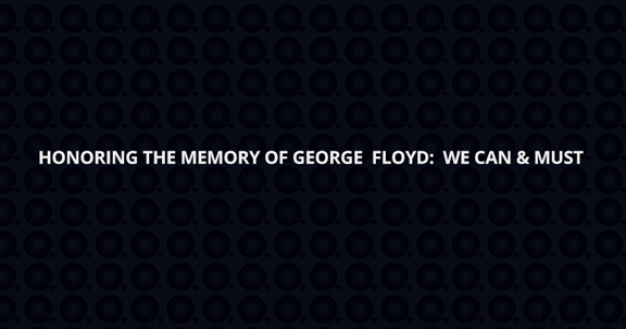 Honoring George George Floyd